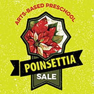 Print reads: Arts Based Preschool Poinsettia Sale