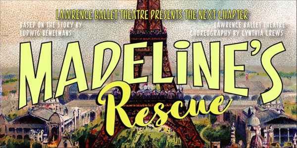 Lawrence Ballet Theatre Presents The Next Chapter, Madeline's Rescue
